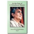 At the Feet of a Himalayan Master, Vol.6: Remembering Swami Rama