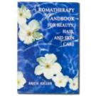 Aromatherapy Handbook for Beauty Hair and Skin Care